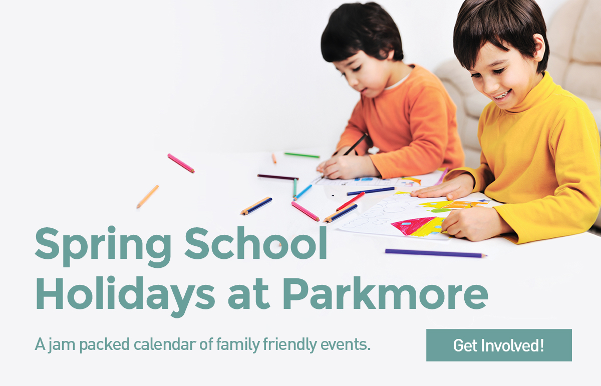 Spring School Holidays at Parkmore